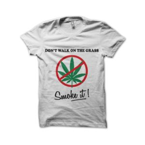 Rasta Tee-Shirt Shirt Do not Walk On The Grass, Smoke it! - White