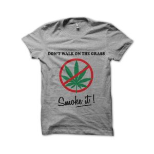 Rasta Tee-Shirt T-Shirt Do not Walk On The Grass, Smoke it! - Grey