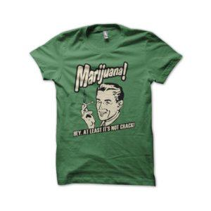 Rasta Tee-Shirt T-Shirt Marijuana is not Crack 50's retro green