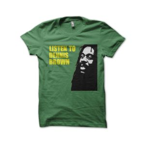 Rasta Tee-Shirt T-shirt Listen to dennis brown green