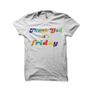 Rasta Tee-Shirt T-shirt thank god it's friday white